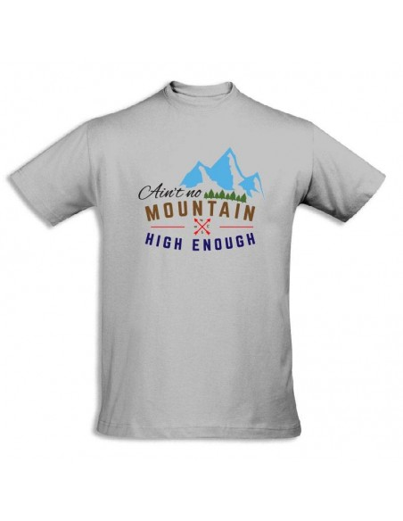 Camiseta Ain't No Mountain High Enough
