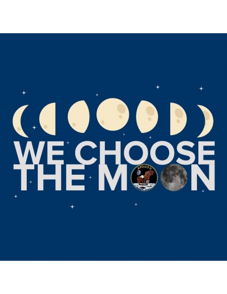 Tshirt We Choose The Moon