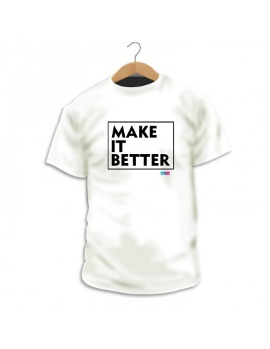 Camiseta Make It Better