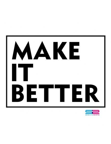 Make It Better T-shirt