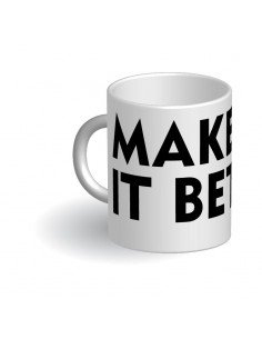 Taza Make It Better