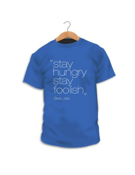 Camiseta Stay hungry, stay foolish
