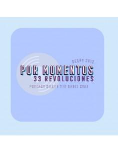 Podcast 33 Revoluciones - Por Momentos