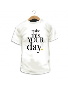 Camiseta Make Your Day