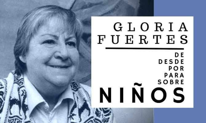 Gloria Fuertes es para todos los que somos niños