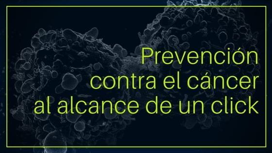 Prevención contra el cáncer al alcance de un click